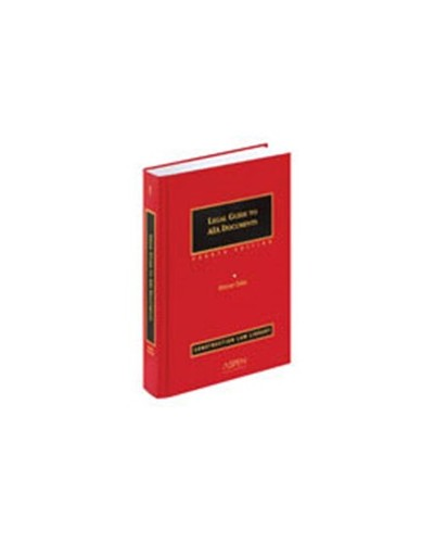 Legal Guide to AIA Documents, 5th Edition - Construction