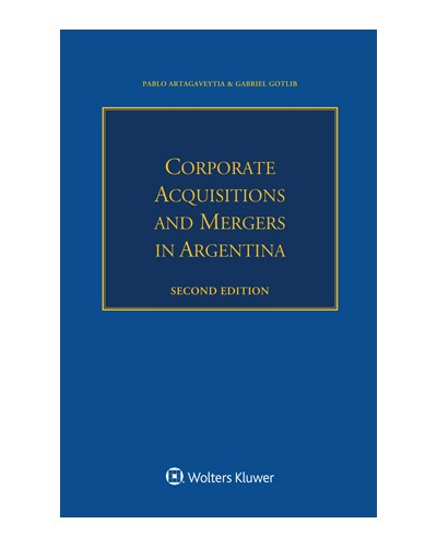 Corporate Acquisitions and Mergers in Argentina, 2nd Edition