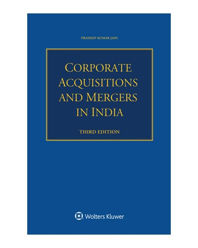 Corporate Acquisitions and Mergers in India, 3rd Edition