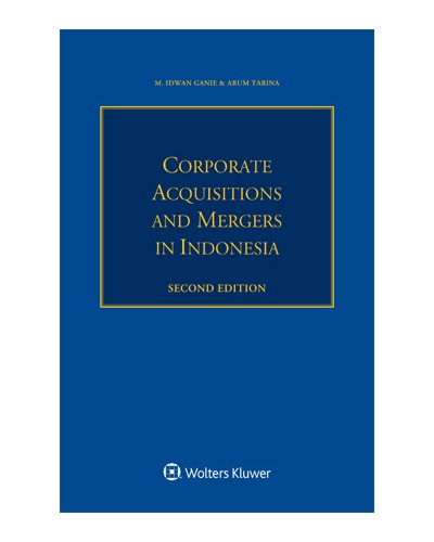 Corporate Acquisitions and Mergers in Indonesia, 2nd Edition