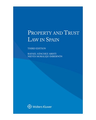Property and Trust Law in Spain, 3rd Edition