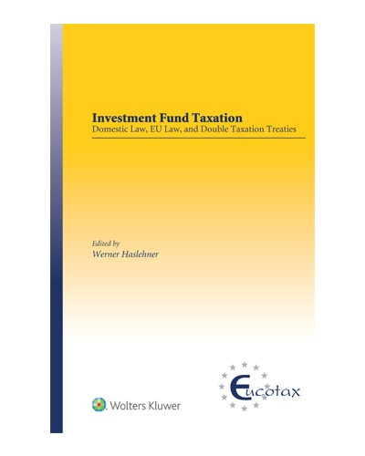Investment Fund Taxation: Domestic Law, EU Law, and Double Taxation Treaties
