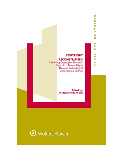 Copyright Reconstructed: Rethinking Copyright's Economic Rights in a Time of Highly Dynamic Technological and Economic Change