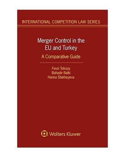 Merger Control in the EU and Turkey: A Comparative Guide