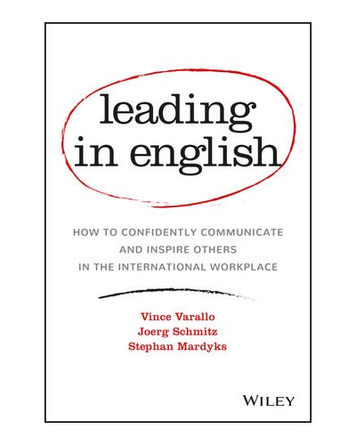 Leading in English: How to Confidently Communicate and Inspire Others in the International Workplace