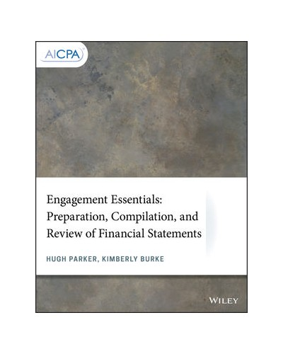 Engagement Essentials: Preparation, Compilation, and Review of Financial Statements