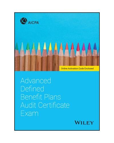 Advanced Defined Benefit Plans Audit Certificate Exam
