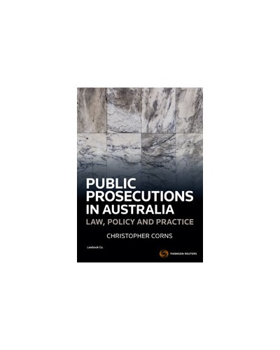Public Prosecutions in Australia: Law, Policy and Practice