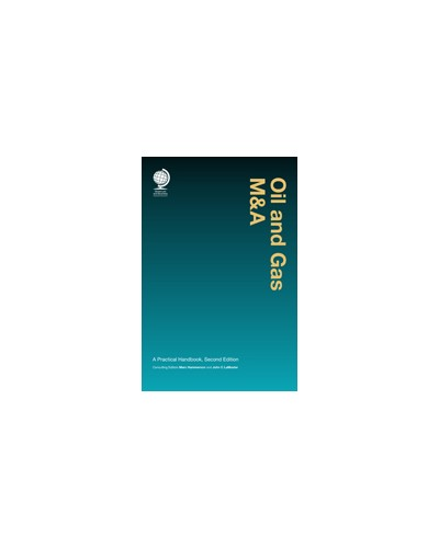 Oil and Gas M&A: A Practical Handbook, 2nd Edition