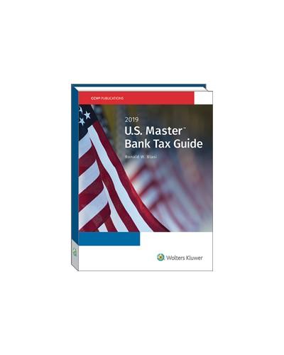 U.S. Master Bank Tax Guide (2019)