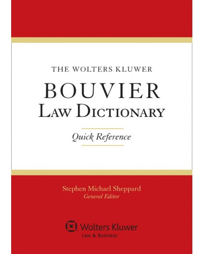 The Wolters Kluwer Bouvier Law Dictionary, Quick Reference