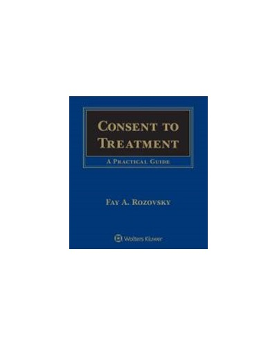 Consent to Treatment: A Practical Guide, 5th Edition