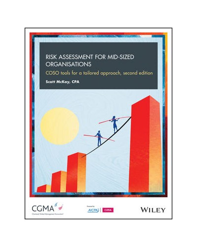 Risk Assessment for Mid-Sized Organisations: COSO Tools for a Tailored Approach, 2nd Edition