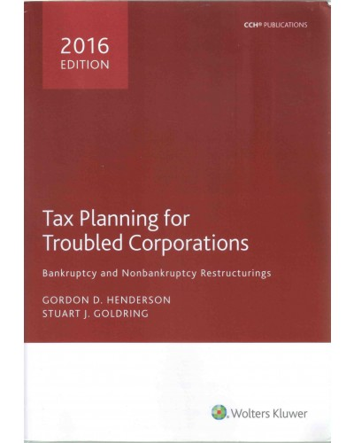 Tax Planning for Troubled Corporations (2016)