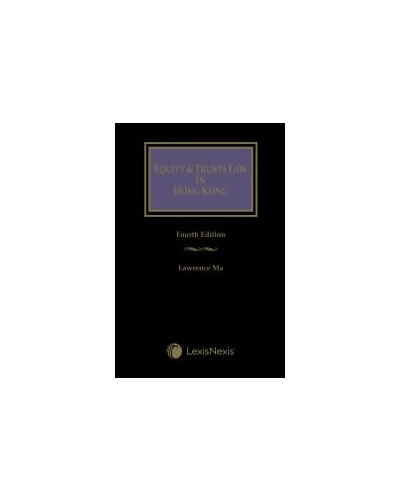 Equity and Trusts Law in Hong Kong, 4th Edition