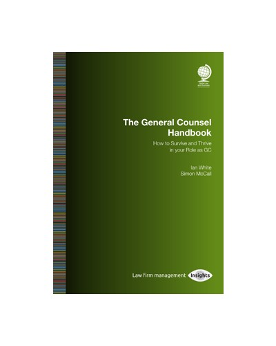 The General Counsel Handbook: How to Survive and Thrive in your Role as GC