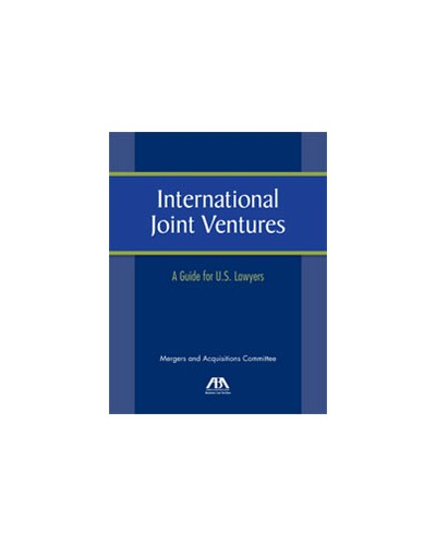 International Joint Ventures: A Guide for U.S. Lawyers