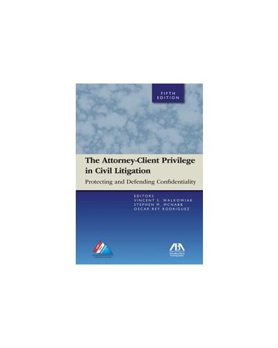 The Attorney-Client Privilege in Civil Litigation