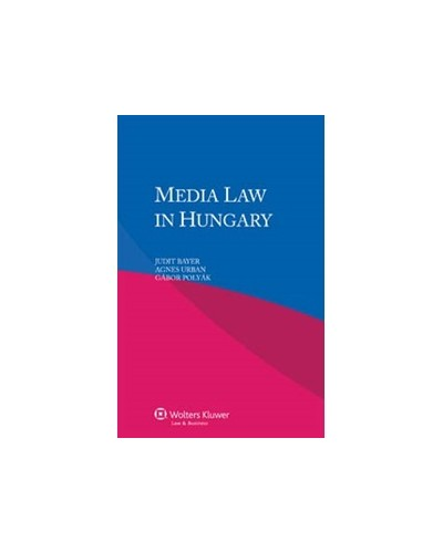 Media Law in Hungary, 3rd Edition