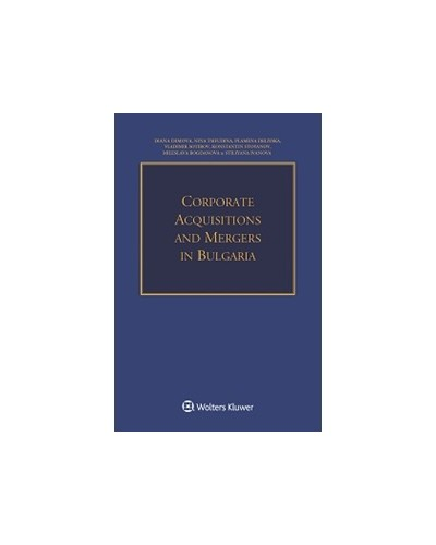 Corporate Acquisitions and Mergers in Bulgaria, 2nd Edition