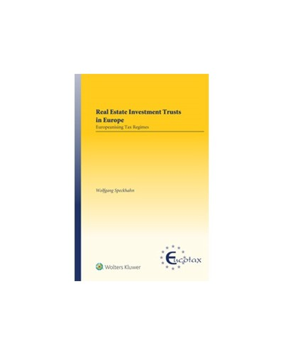 Real Estate Investment Trusts in Europe: Europeanising Tax Regimes