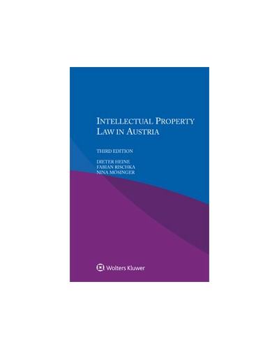 Intellectual Property Law in Austria, 3rd Edition