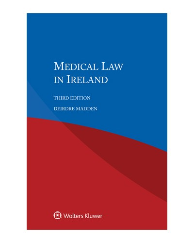 Medical Law in Ireland, 3rd Edition