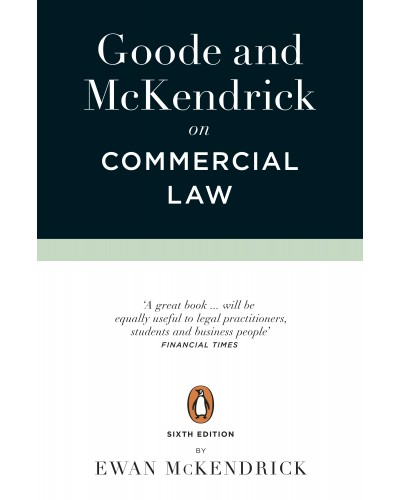 Goode and McKendrick on Commercial Law, 6th Edition