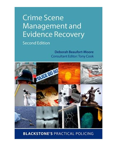 Crime Scene Management and Evidence Recovery, 2nd Edition