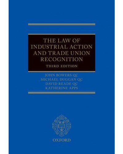 Law of Industrial Action and Trade Union Recognition, 3rd Edition