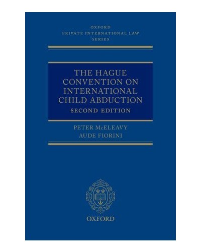 The Hague Convention on International Child Abduction, 2nd Edition