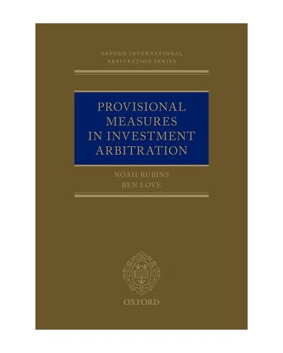 Provisional Measures in Investment Arbitration