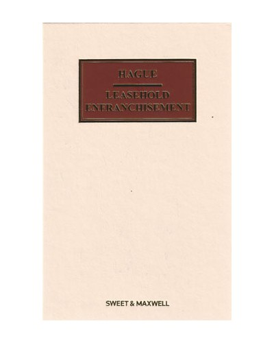 Hague on Leasehold Enfranchisement, 6th Edition (Mainwork + 3rd Supplement)