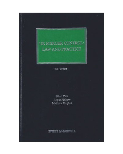 UK Merger Control: Law and Practice, 3rd Edition
