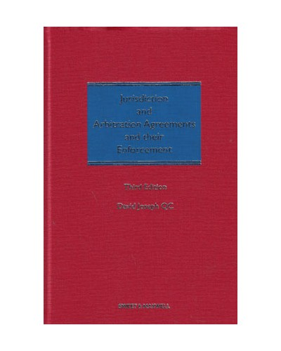 Jurisdiction And Arbitration Agreements And Their Enforcement 3rd