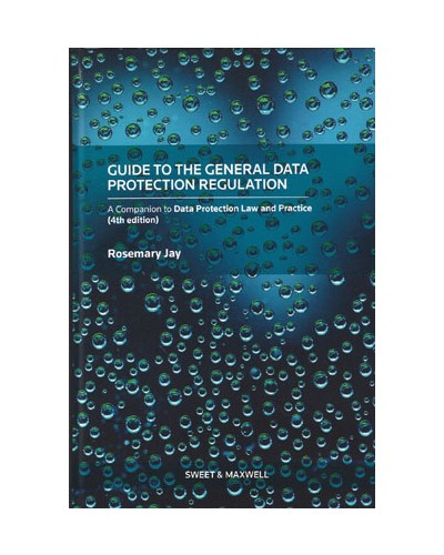 Guide to the General Data Protection Regulation and the UK Data Protection Act 2018, 2nd Edition