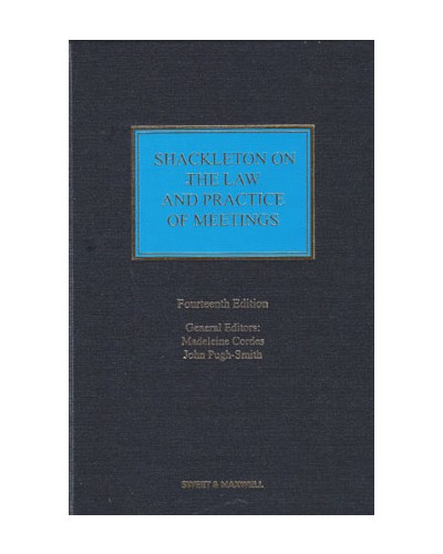 Shackleton on the Law and Practice of Meetings, 14th Edition