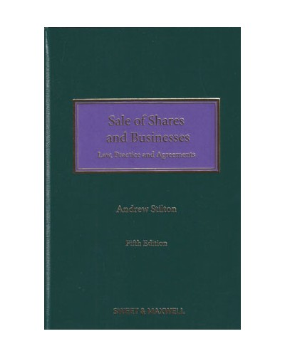 Sale of Shares and Businesses: Law, Practice and Agreements, 5th Edition