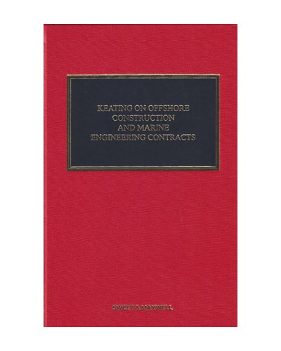 Keating on Offshore Construction and Marine Engineering Contracts, 2nd Edition