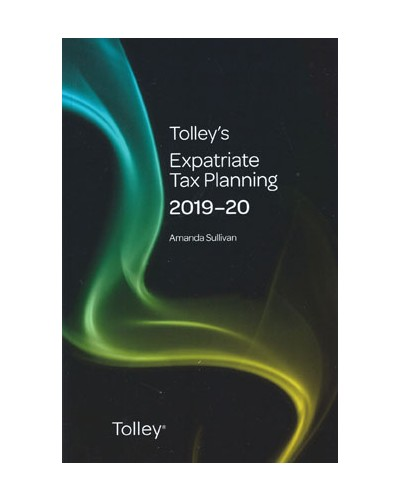 Tolley's Expatriate Tax Planning 2019-20