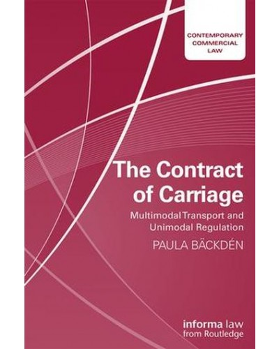 The Contract of Carriage: Multimodal Transport and Unimodal Regulation