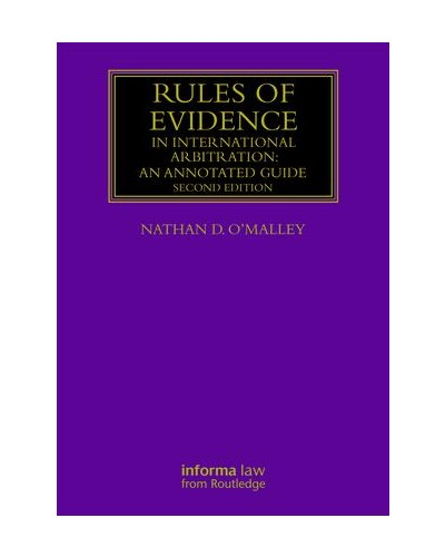 An Annotated Guide Rules of Evidence in International Arbitration