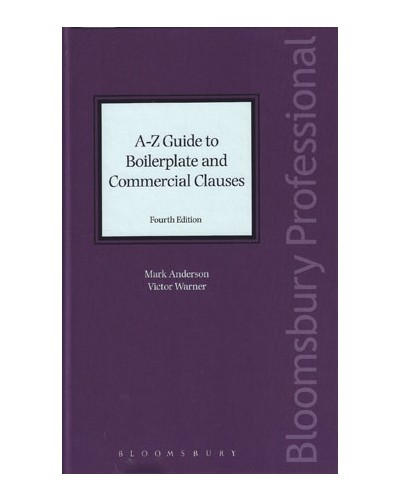 A-Z Guide to Boilerplate and Commercial Clauses, 4th Edition