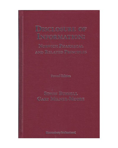 Disclosure of Information: Norwich Pharmacal and Related Principles, 2nd Edition