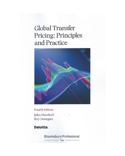 Global Transfer Pricing: Principles and Practice, 4th Edition