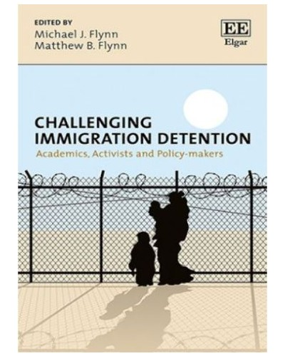 Challenging Immigration Detention: Academics, Activists and Policymakers
