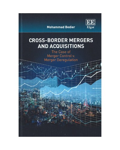 Cross-Border Mergers and Acquisitions: The Case of Merger Control v Merger Deregulation