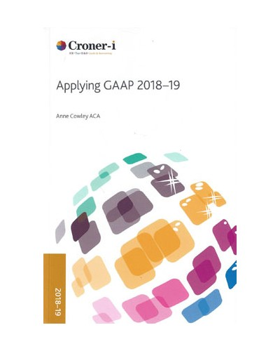 CCH Applying GAAP 2018-19: A Practical Guide to Financial