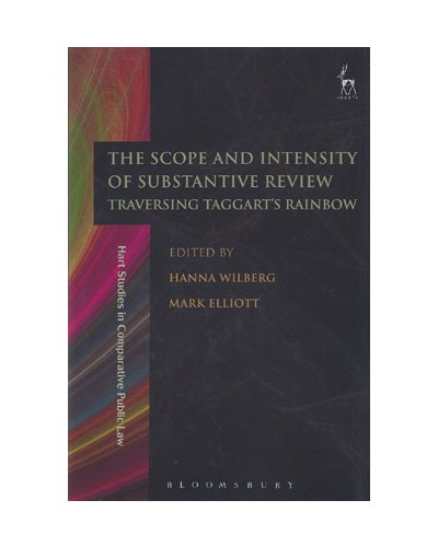 The Scope and Intensity of Substantive Review: Traversing Taggart's Rainbow