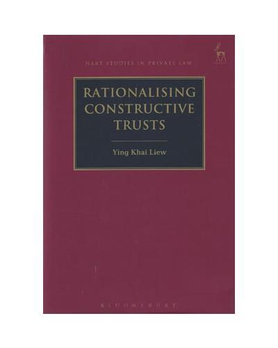 Rationalising Constructive Trusts